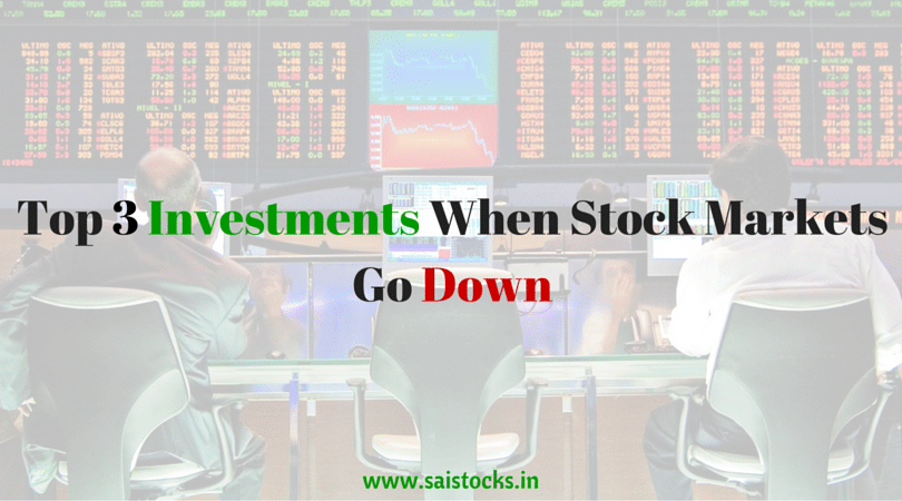 3 Investments When Stock Markets Slashes Down