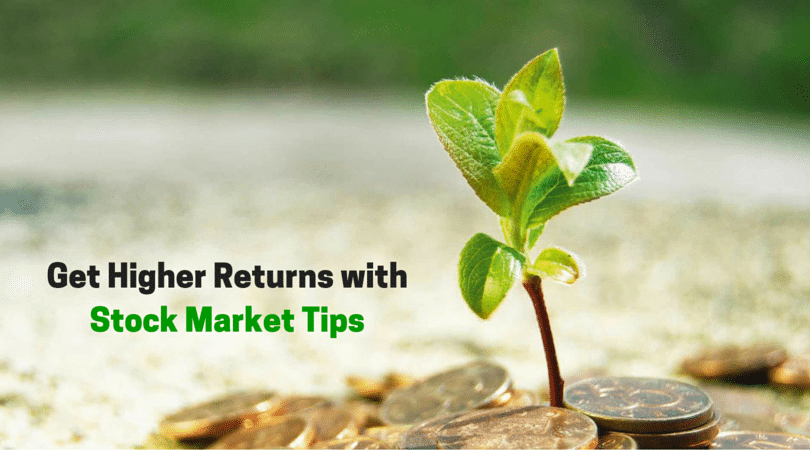 How to Get Higher Returns with Stock Market Tips?