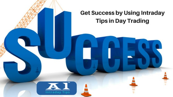 How to Get Success by Using Intraday Tips in Day Trading?
