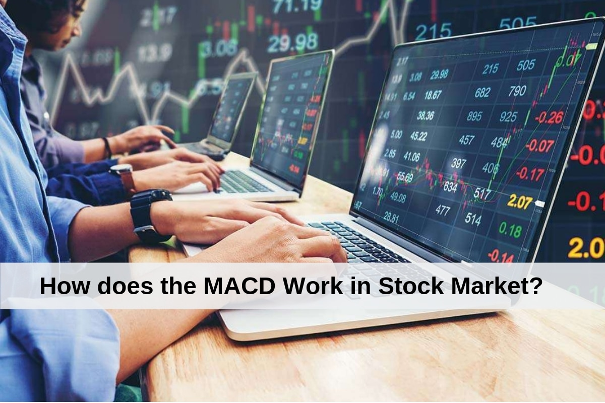 What is MACD in Stock Market? How does the MACD Work?