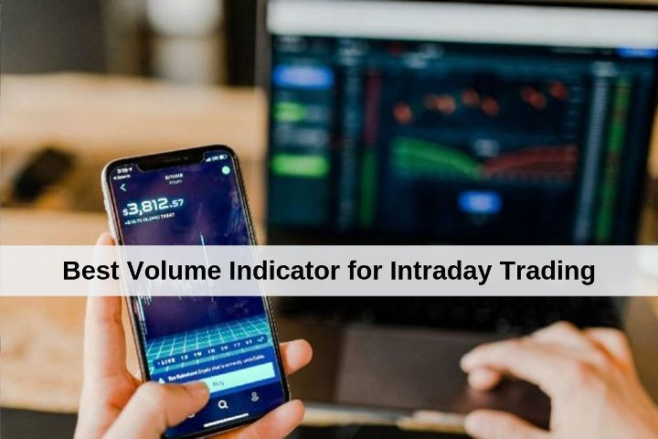 Best Volume Indicator for Intraday Trading